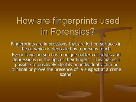 How are fingerprints used in Forensics?