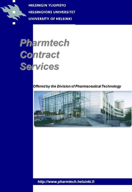 Pharmtech Contract Services  Offered by the Division of Pharmaceutical Technology.