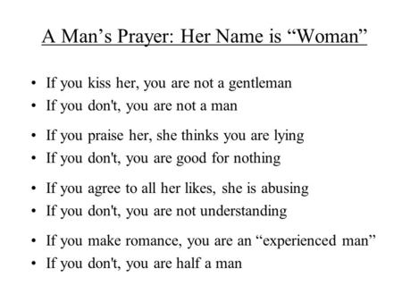 "A Man's Prayer: Her Name is ""Woman"""