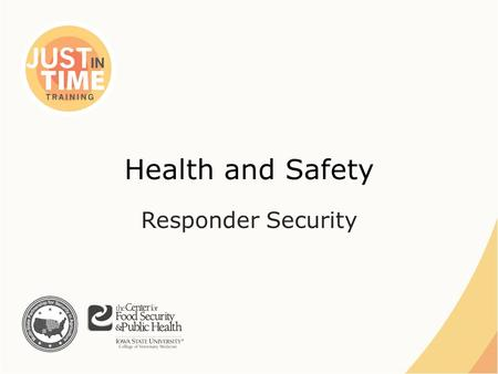 Health and Safety Responder Security. Security Threats ●Intentional malevolent threats – Angered owners – Animal rights activists – Unauthorized media.