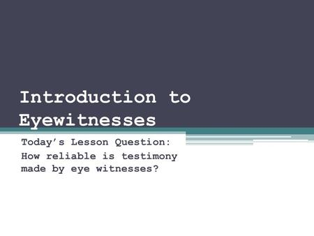 Introduction to Eyewitnesses
