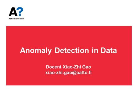 Anomaly Detection in Data Docent Xiao-Zhi Gao
