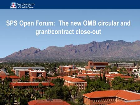 SPS Open Forum: The new OMB circular and grant/contract close-out.