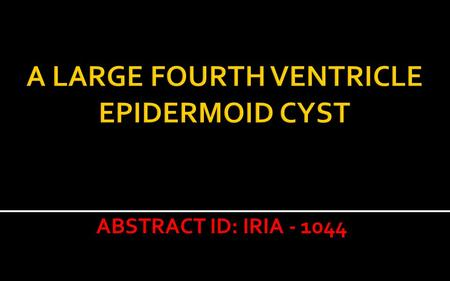 ABSTRACT ID: IRIA - 1044.  51 year old male came with complaints of chronic headache.  He had 3 episodes of generalized seizures.  There is weakness.