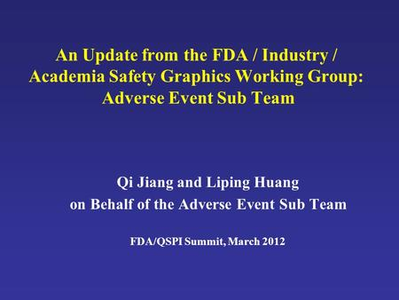 Qi Jiang and Liping Huang on Behalf of the Adverse Event Sub Team