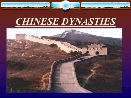 "CHINESE DYNASTIES Ancient Dynasties  Xia- (2100-1600 BCE)- ""The Legendary Dynasty"" founded by ""Yu the Great""  Settled along the Huang He (Yellow) River."