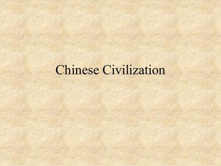 Chinese Civilization. Chinese culture began about 1500 BC Classical China was centered on the Huang He (or Yellow River ) Geographically isolated Migratory.
