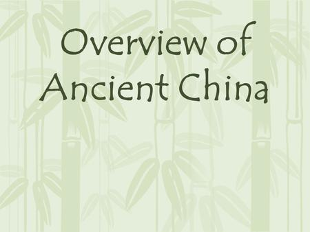 Overview of Ancient China. China's Geography  China is a large country with a varied landscape.