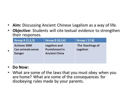 Aim: Discussing Ancient Chinese Legalism as a way of life.