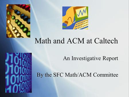 An Investigative Report By the SFC Math/ACM Committee