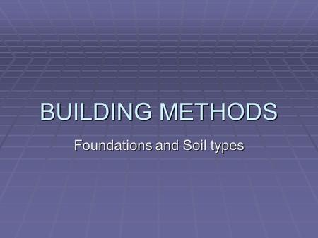 Foundations and Soil types
