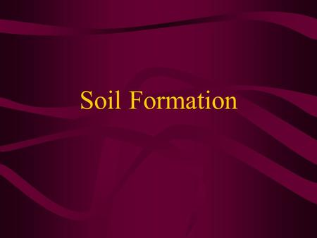 Soil Formation.