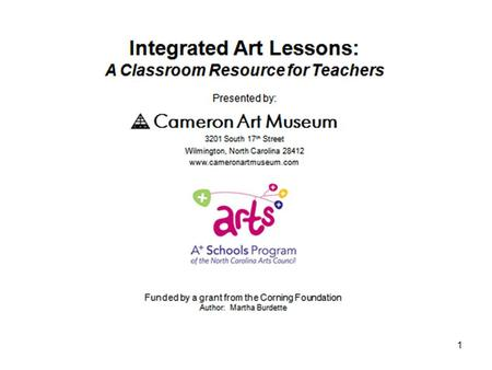 1. 2 LESSON FIVE Integrated Concepts Visual Art and Social Studies: use of materials or resources Visual Art and Geometry: two and three dimensional shapes.