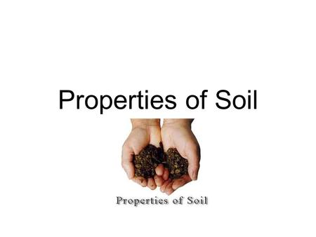 Properties of Soil. Where does soil come from and how does it form? Most soils were originally created through the breaking down (weathering) of the solid.