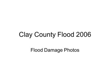 Clay County Flood 2006 Flood Damage Photos. Above you can see some people travel with tractors during flood times. Most of the time this works but sometimes.