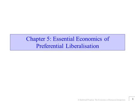 Chapter 5: Essential Economics of Preferential Liberalisation
