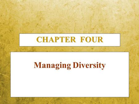 CHAPTER FOUR Managing Diversity.