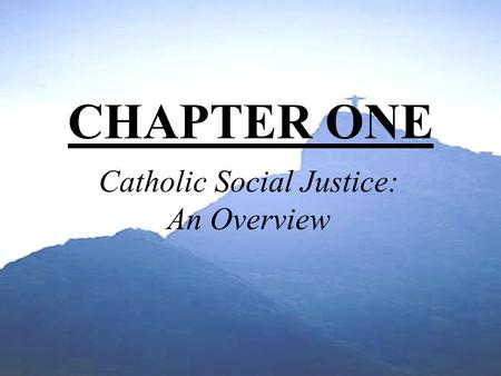 Catholic Social Justice: An Overview