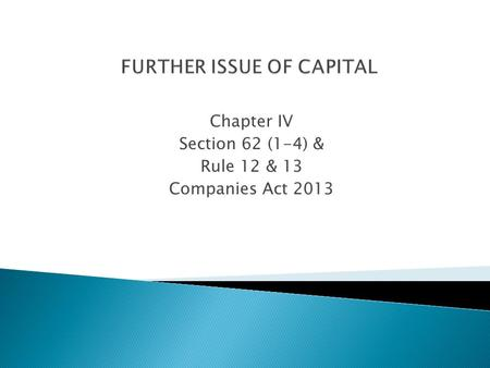 Chapter IV Section 62 (1-4) & Rule 12 & 13 Companies Act 2013.