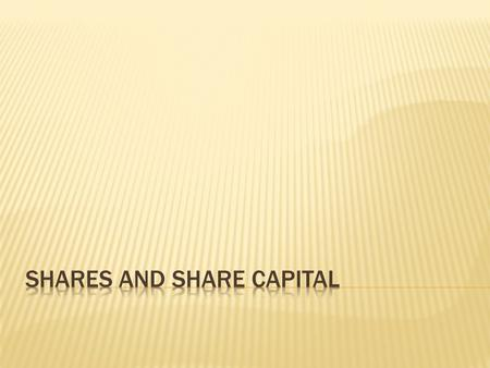  A share in a company is one of the units into which the total share capital of a company is divided.  In simple Words, a share or stock is a document.