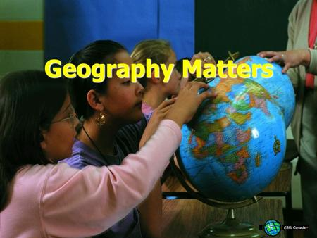 Geography Matters. Geography and Technology Geography affects us in many waysGeography affects us in many ways –Our natural environment –Our human environment.