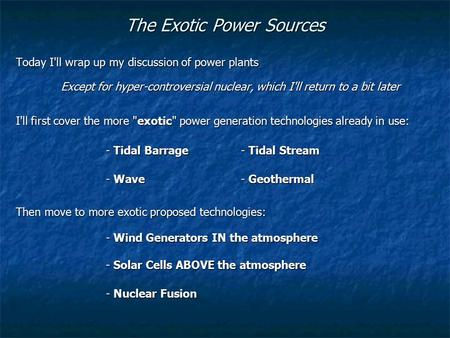 The Exotic <strong>Power</strong> Sources