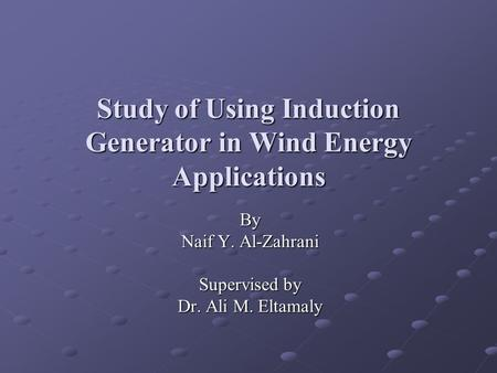Study of Using Induction Generator in Wind Energy Applications