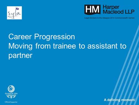 Career Progression Moving from trainee to assistant to partner.