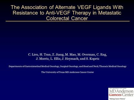 C. Lieu, H. Tran, Z. Jiang, M. Mao, M. Overman, C. Eng, J. Morris, L. Ellis, J. Heymach, and S. Kopetz Departments of Gastrointestinal Medical Oncology,