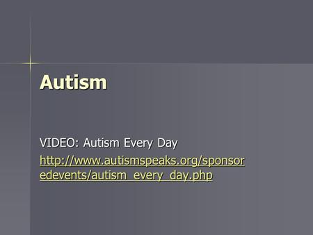 Autism VIDEO: Autism Every Day