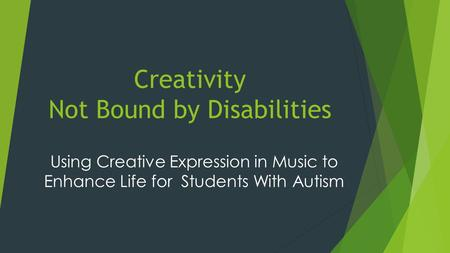 Creativity Not Bound by Disabilities