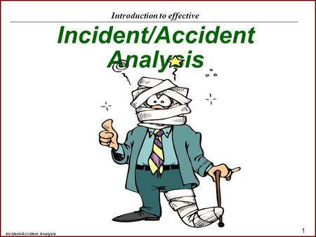Introduction to effective Incident/Accident Analysis