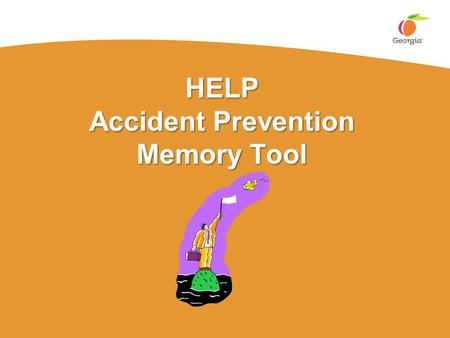 HELP Accident Prevention Memory Tool. 2 FY2011 Injuries In short: TOO MANY! FY2011: 6635 total, 1410 Lost time cases. Just over 5.28% of the State of.