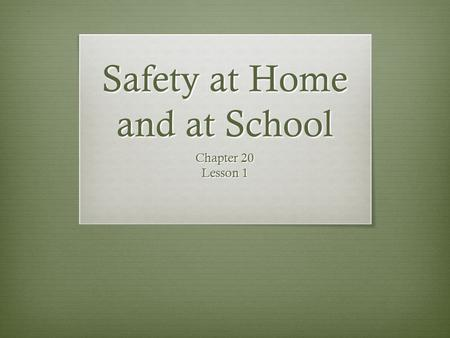 Safety at Home and at School