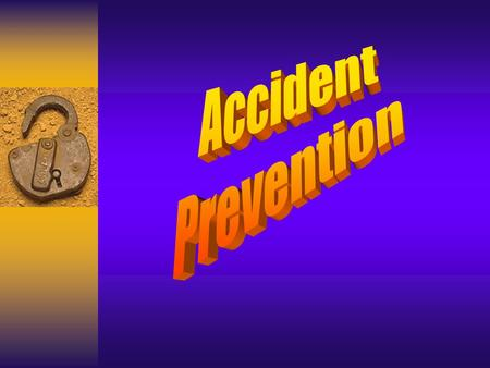 Why do accidents happen?  Accidents happen for one or both of the following Unsafe acts & Unsafe conditions.