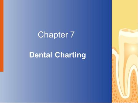 Chapter 7 Dental Charting
