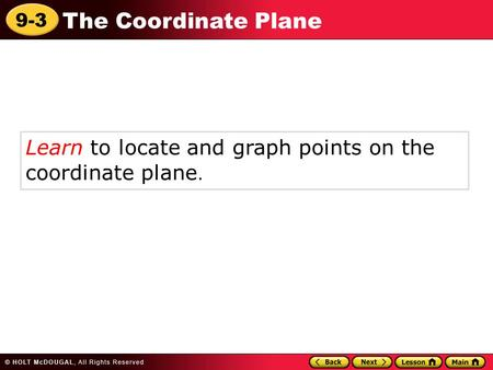 Learn to locate and graph points on the coordinate plane.