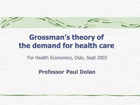 Grossman's theory of the demand for health care