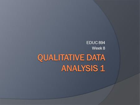 EDUC 894 Week 8. Plan for Today  Conference Debrief What's Hot in Analysis Methods: Engaging Complexity  Group-work & Team Consultations Midterm Course.