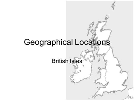 Geographical Locations British Isles. Q1 Which of the following is not part of the United Kingdom? England Northern Ireland Republic of Ireland Scotland.
