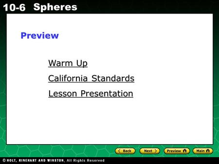 Holt CA Course 1 10-6 Spheres Warm Up Warm Up California Standards California Standards Lesson Presentation Lesson PresentationPreview.