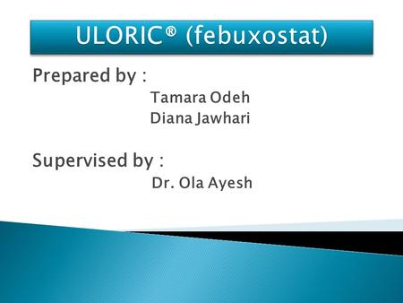 Prepared by : Tamara Odeh Diana Jawhari Supervised by : Dr. Ola Ayesh.