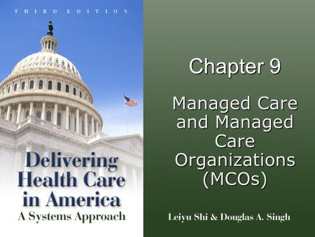 Chapter 9 Managed Care and Managed Care Organizations (MCOs)