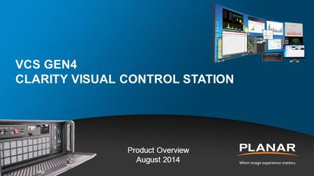 VCS Gen4 Clarity Visual control station