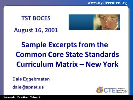 Successful Practices Network  Sample Excerpts from the Common Core State Standards Curriculum Matrix – New York Dale Eggebraaten
