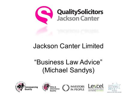 "Jackson Canter Limited ""Business Law Advice"" (Michael Sandys)"