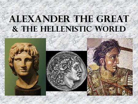 Alexander the Great & the hellenistic world. The rise of macedonia Sparta's defeat of Athens in 404 B.C. ended the Peloponnesian War but the conflict.