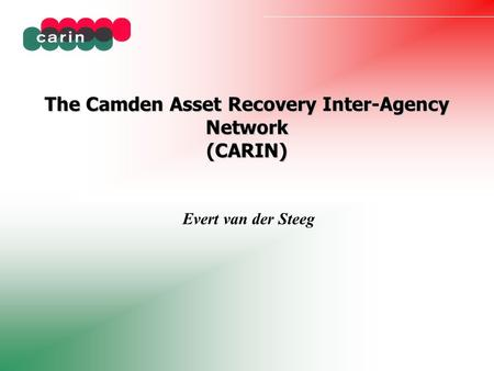 The Camden Asset Recovery Inter-Agency Network (CARIN)