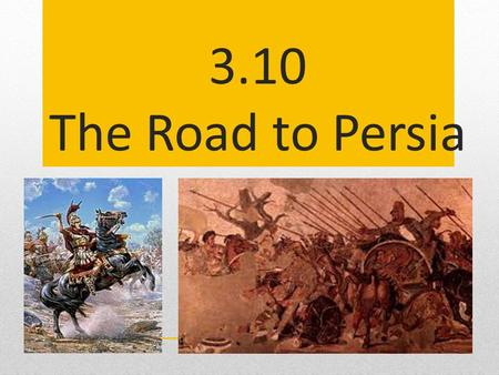 3.10 The Road to Persia. The Rule of Sparta After the Peloponnesian War, Sparta tried to dominate the other Greek city-states like Athens did In reaction.