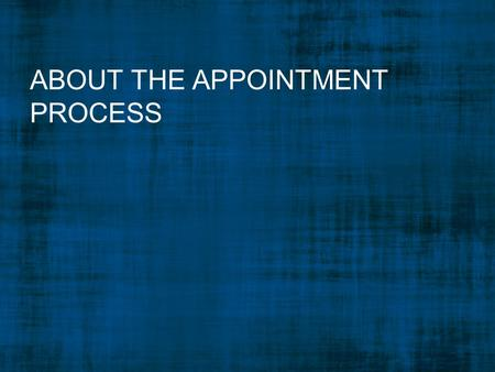 ABOUT THE APPOINTMENT PROCESS. How to Apply It's a Governor's appointment – Complete an Online Application at Governor's website.Online Application Sign.